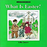 What Is Easter? (Lift-the-Flap Book)