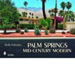 img - for [(Palm Springs Mid-Century Modern )] [Author: Dolly Faibyshev] [Jun-2010] book / textbook / text book