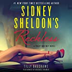 Sidney Sheldon's Reckless: A Tracy Whitney Novel | Sidney Sheldon,Tilly Bagshawe