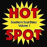echange, troc Various Artists - Southern Soul Blues Hot Spot 1