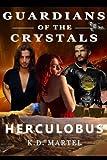 Guardians of the Crystals: Herculobus (Volume 2)
