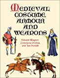 echange, troc Eduard Wagner - Medieval Costume, Armour and Weapons