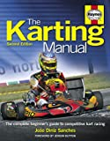 The Karting Manual: The Complete Beginner's Guide to Competitive Kart Racing (Haynes Owners' Workshop Manuals)