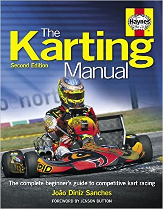 The Karting Manual: The Complete Beginner's Guide to Competitive Kart Racing - 2nd Edition (Haynes Owners' Workshop Manuals) written by Joao Diniz Sanches
