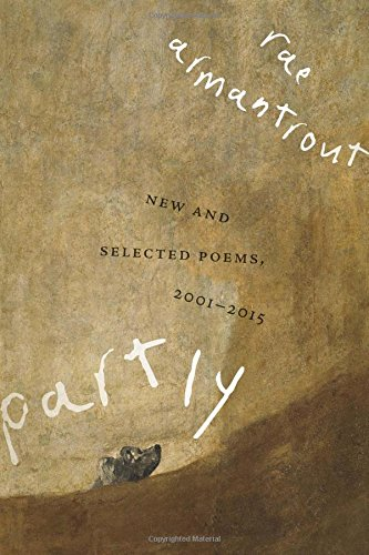 Partly: New and Selected Poems, 2001-2015 (Wesleyan Poetry Series)