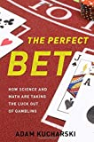 "Adam Kucharski, ""The Perfect Bet: How Science and Math Are Taking the Luck Out of Gambling"" (Basic Books, 2016)"