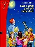 LeseStar - Lara Lustig und der liebe Gott -