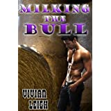 Milking the Bull (Gay Erotica)di Vivian Leigh