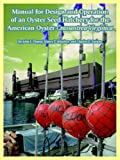img - for Manual for Design and Operation of an Oyster Seed Hatchery for the American Oyster Crassostrea Virginica book / textbook / text book
