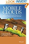 Mobile Clouds: Exploiting Distributed...