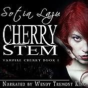 Cherry Stem: Vampire Cherry, Book 1 | Sotia Lazu