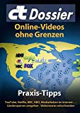 c't Dossier: Online-Videos ohne Grenzen: Praxis-Tipps: YouTube, Netflix, BBC, HBO, Mediatheken im Internet ... - L�ndersperren umgehen - Webstreams mitschneiden
