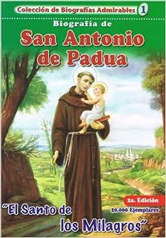 Biografia de San Antonio de Padua: El Santo de los Milagros (Coleccion