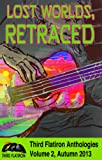 img - for Lost Worlds, Retraced (Third Flatiron Anthologies Book 2) book / textbook / text book