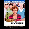100% Leadership: High Performance TEAM (       UNABRIDGED) by Ed Ludbrook Narrated by Ed Ludbrook