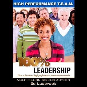 100% Leadership: High Performance TEAM | [Ed Ludbrook]