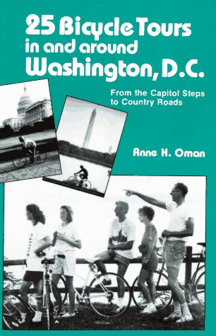 25 Bicycle Tours in and Around Washington D.C.: From the Capitol Steps to Country Roads