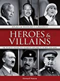 img - for Atlas of History's Greatest Heroes & Villains: The 50 Most Significant Moments Explored in Words and Maps book / textbook / text book