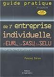 echange, troc Pascal Dénos - Guide pratique de l'entreprise individuelle, de l'EURL, de la SASU, de la SELU : Pour se mettre à son compte