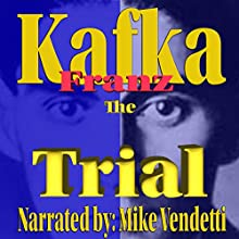 The Trial (       UNABRIDGED) by Franz Kafka Narrated by Mike Vendetti