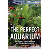 The Perfect Aquarium: The Complete Guide to Setting Up and Maintaining an Aquariumby Jeremy Gay
