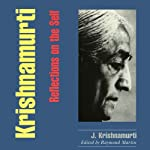Krishnamurti: Reflections on the Self | Jiddu Krishnamurti