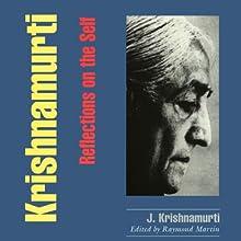 Krishnamurti: Reflections on the Self | Livre audio Auteur(s) : Jiddu Krishnamurti Narrateur(s) : Jim Tedder