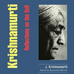 Krishnamurti: Reflections on the Self Audiobook