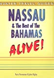 Nassau & the Best of the Bahamas Alive! (Hunter Travel Guides)