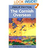 The Cornish Overseas: A History of Cornwall's 'great Emigration'