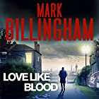 Love Like Blood Audiobook by Mark Billingham Narrated by Mark Billingham, Avita Jay, Sagar Arya