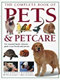 The Complete Book of Pets & Petcare: The essential family reference guide to pet breeds and petcare (1780190441) by Alderton, David