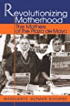 Revolutionizing Motherhood: The Mothe...