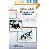 10 Simple Tricks the Pros Use: for Beginner through NHL Caliber Goaltenders