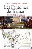 echange, troc C.A.E. Moberly, E. F. Jourdain - Les Fantômes de Trianon