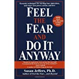 Feel the Fear and Do It Anyway ~ Susan J. Jeffers