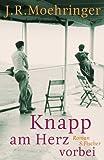 Knapp am Herz vorbei (3100496035) by J. R. Moehringer