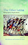The Other Latin@: Writing Against a Singular Identity (Camino del Sol)