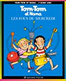 img - for Tom Tom ET Nana: Les Fous Du Mercredi (French Edition) book / textbook / text book