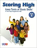 Scoring High: Iowa Tests of Basic Skills (ITBS) Grade 3, Student Edition (0075728168) by Wright Group/McGraw-Hill