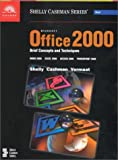 Microsoft Office 2000 Brief Concepts and Techniques: Word 2000, Excel 2000, Access 2000, Powerpoint 2000 (0789546574) by Shelly, Gary B.