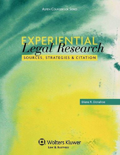 Experiential Legal Research: Sources, Stategies & Citation (Aspen Coursebook)