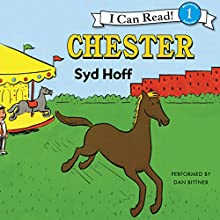 Chester (       UNABRIDGED) by Syd Hoff Narrated by Dan Bittner