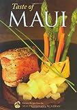 Taste of Maui: Favorite Recipes from the Maui Culinary Academy