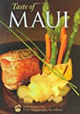 Taste of Maui: Favorite Recipes from the Maui Culinary Academy