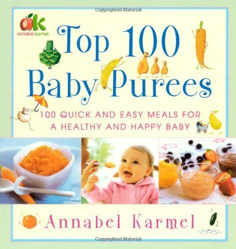 Top 100 Baby Purees By Karmel, Annabel (2006) Hardcover