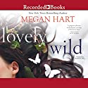 Lovely Wild Audiobook by Megan Hart Narrated by Madeleine Maby