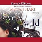 Lovely Wild   Megan Hart