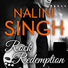 Rock Redemption: Rock Kiss Series #3 (       UNABRIDGED) by Nalini Singh Narrated by Justine O. Keef