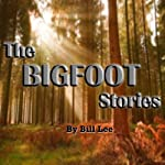 Sasquatch and UFOs (The Bigfoot Stories) | Bill Lee